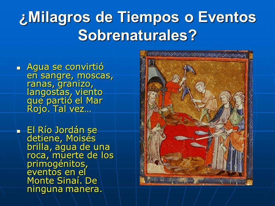 ¿Milagros de Tiempos o Eventos Sobrenaturales