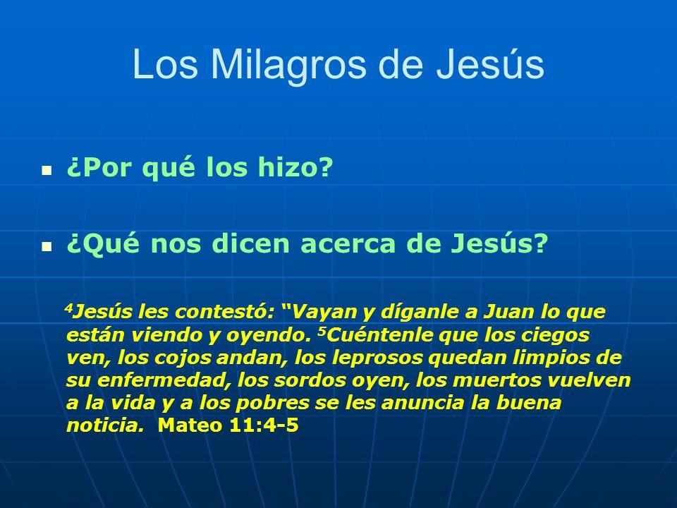Los Milagros de Jesús ¿Por qué los hizo