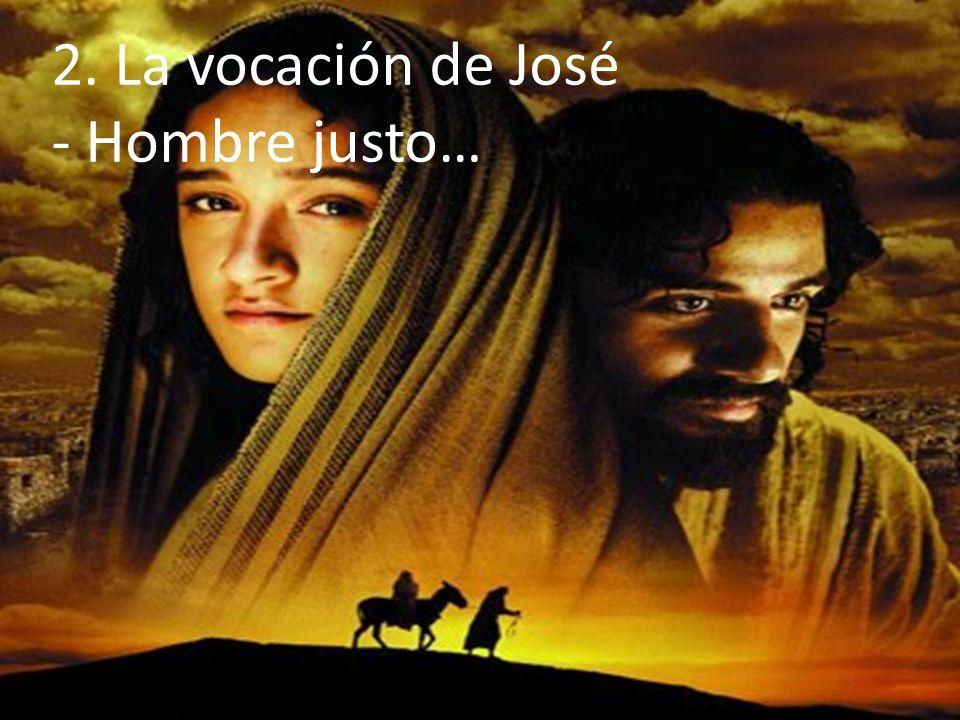 2. La vocación de José - Hombre justo…