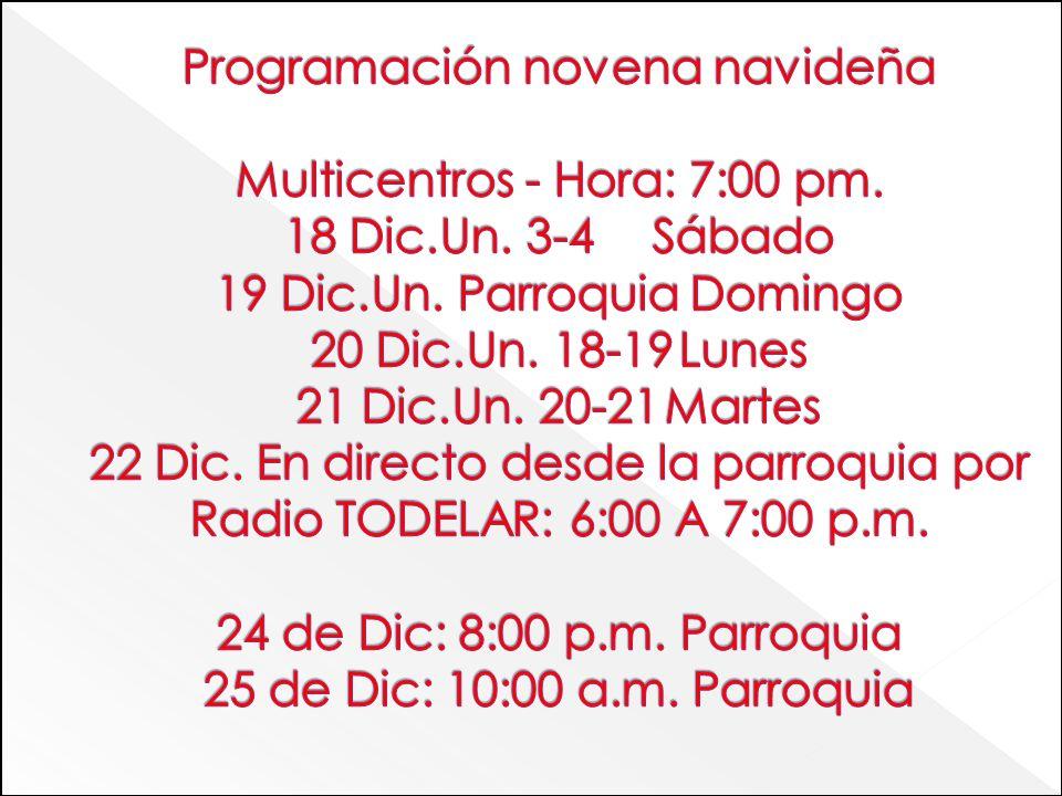 Programación novena navideña Multicentros - Hora: 7:00 pm. 18 Dic. Un