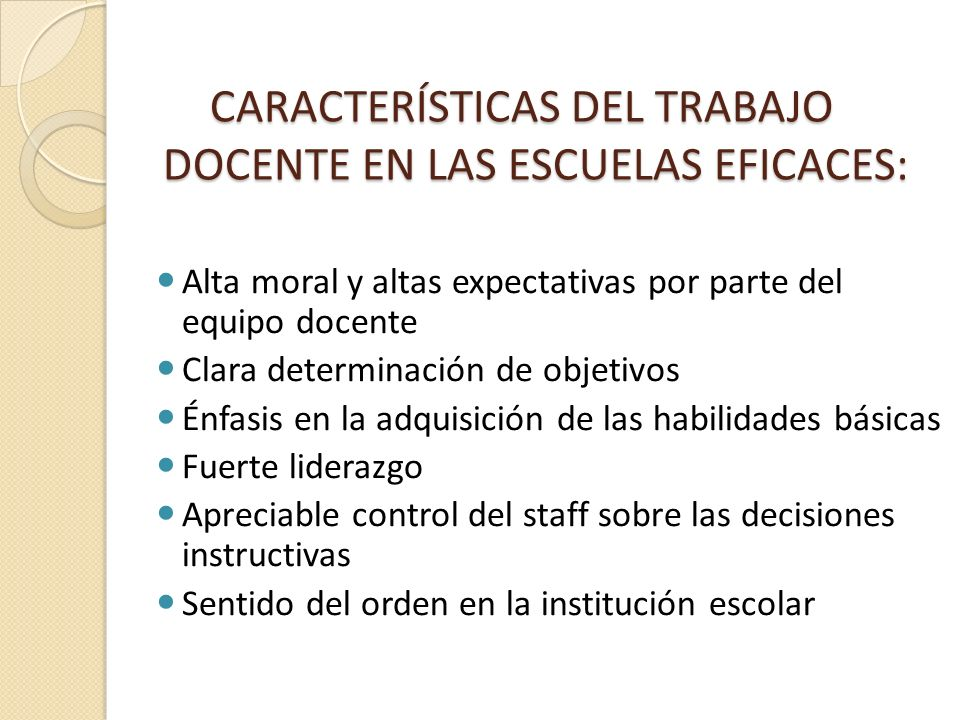 CARACTERÍSTICAS DEL TRABAJO DOCENTE EN LAS ESCUELAS EFICACES: