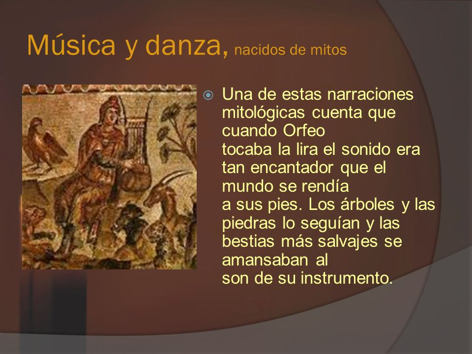 Música y danza, nacidos de mitos