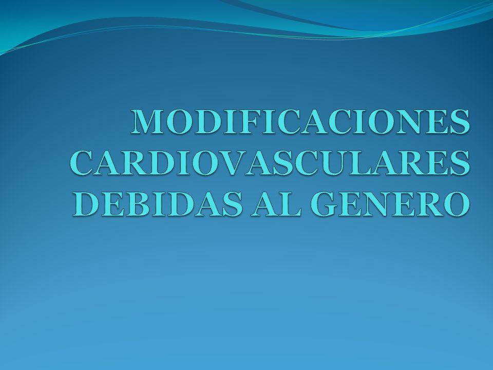 MODIFICACIONES CARDIOVASCULARES DEBIDAS AL GENERO