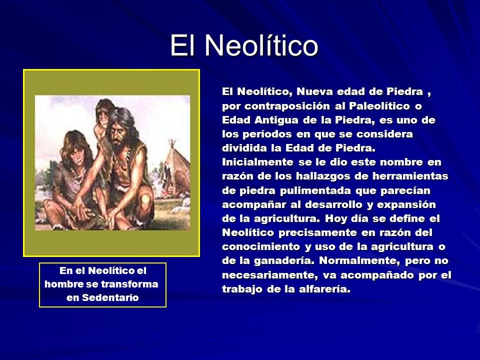 El Neolítico El Neolítico, Nueva edad de Piedra ,