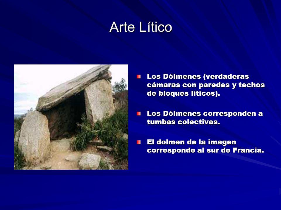 Arte Lítico Los Dólmenes (verdaderas cámaras con paredes y techos de bloques líticos). Los Dólmenes corresponden a tumbas colectivas.