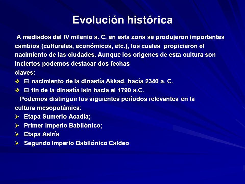 Evolución histórica A mediados del IV milenio a. C. en esta zona se produjeron importantes.