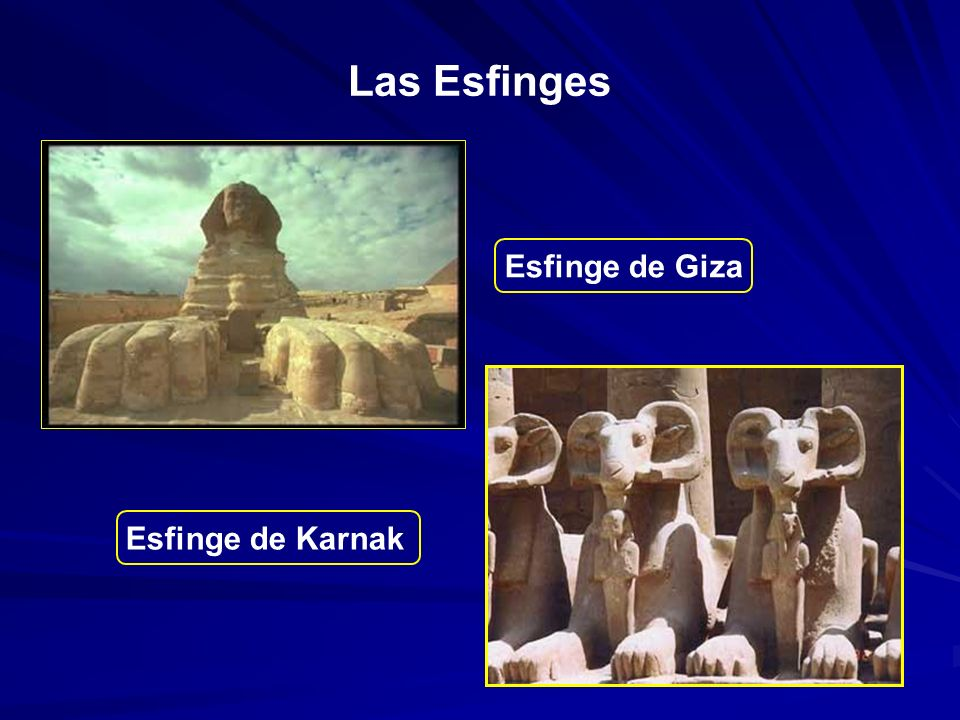 Las Esfinges Esfinge de Giza Esfinge de Karnak