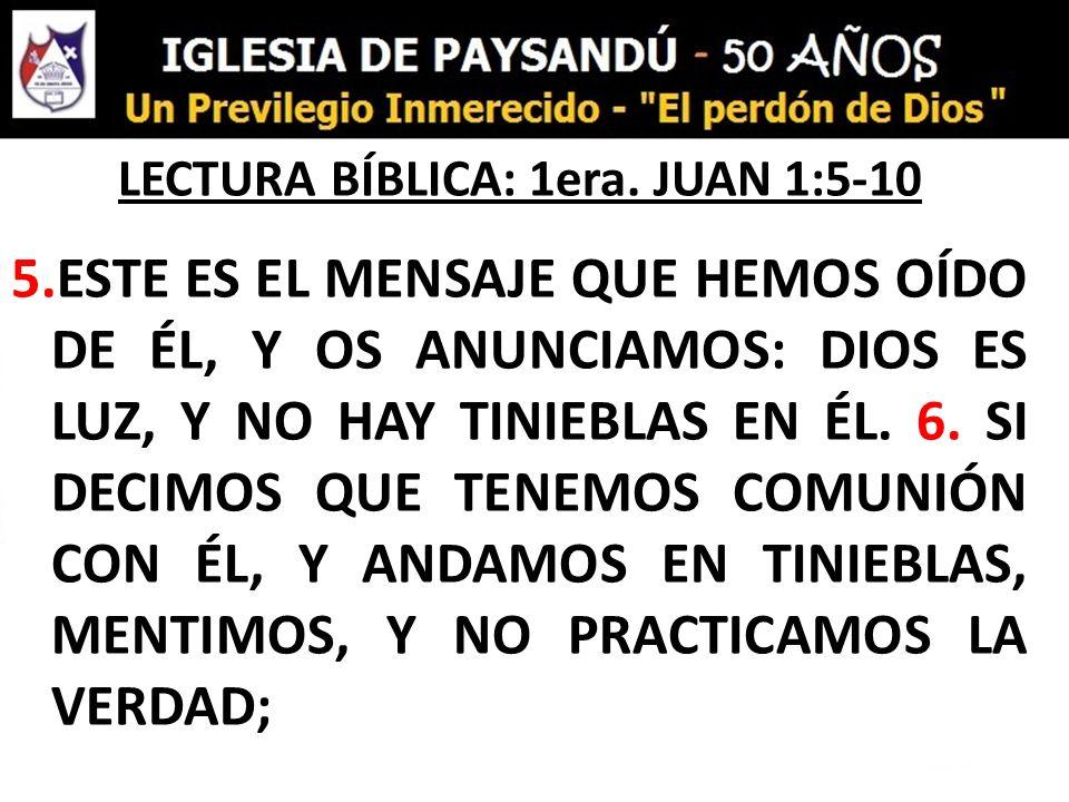LECTURA BÍBLICA: 1era. JUAN 1:5-10