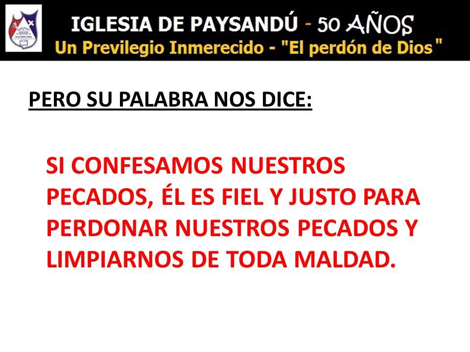 PERO SU PALABRA NOS DICE: