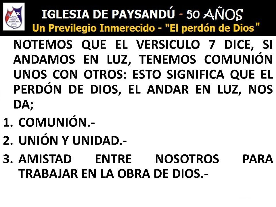 AMISTAD ENTRE NOSOTROS PARA TRABAJAR EN LA OBRA DE DIOS.-