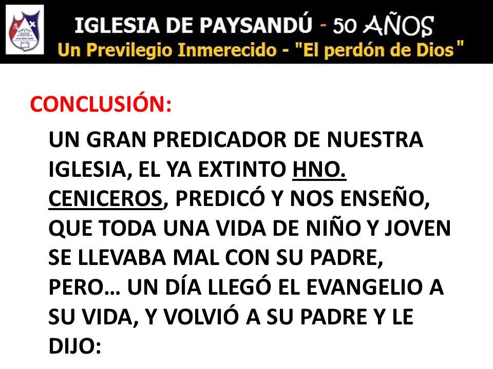 CONCLUSIÓN: UN GRAN PREDICADOR DE NUESTRA IGLESIA, EL YA EXTINTO HNO