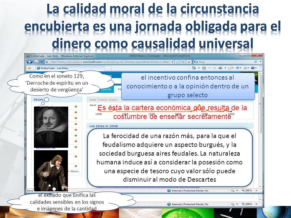 La calidad moral de la circunstancia encubierta es una jornada obligada para el dinero como causalidad universal