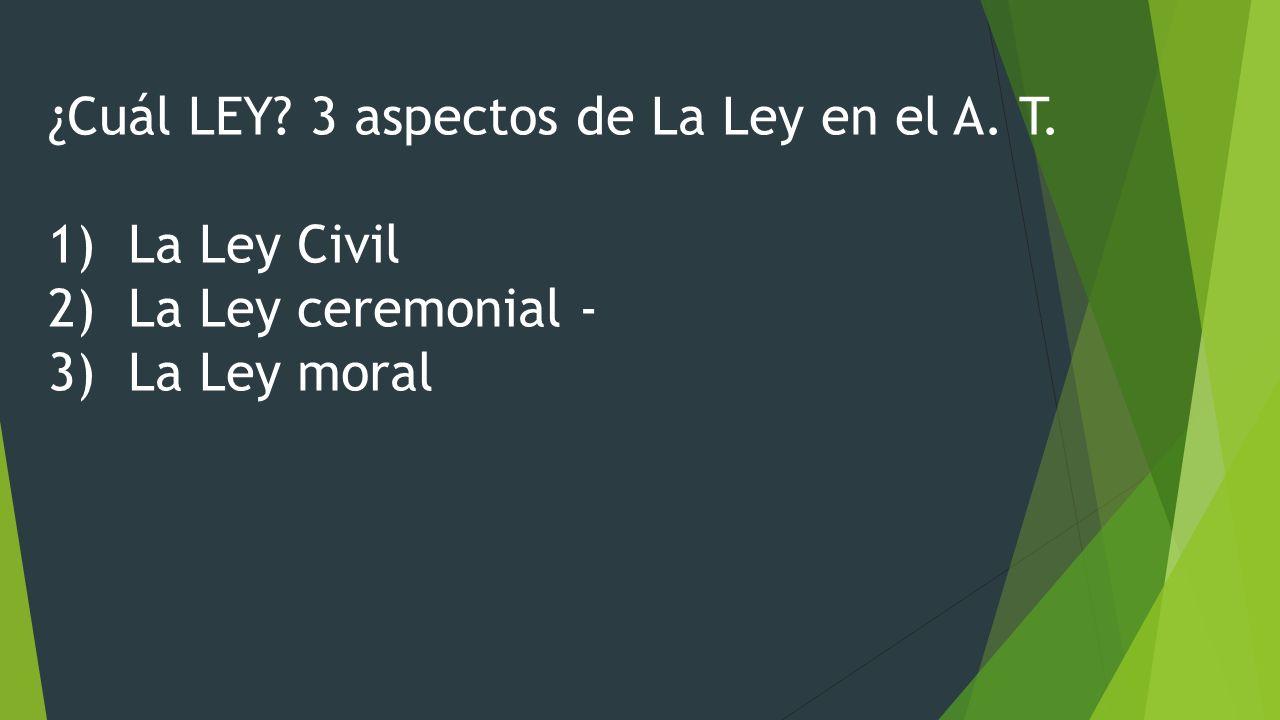¿Cuál LEY. 3 aspectos de La Ley en el A. T