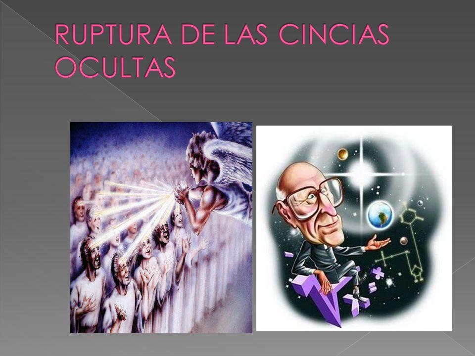 RUPTURA DE LAS CINCIAS OCULTAS