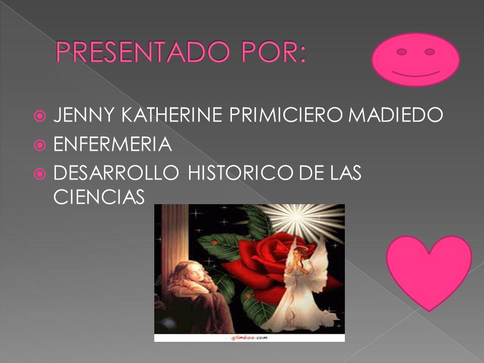 PRESENTADO POR: JENNY KATHERINE PRIMICIERO MADIEDO ENFERMERIA