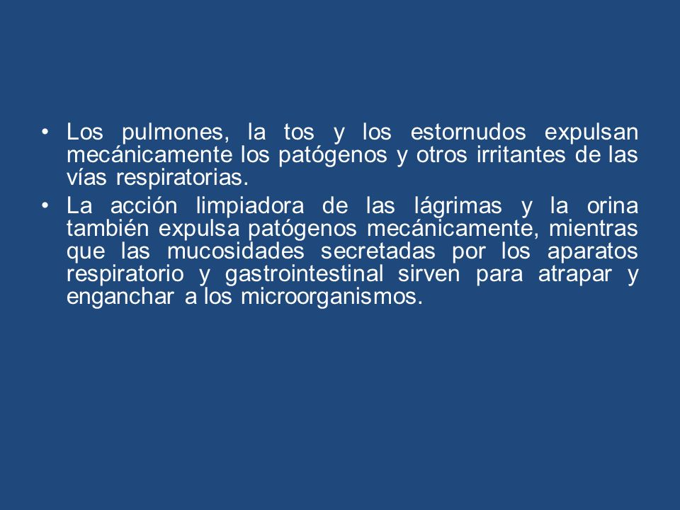 Los pulmones, la tos y los estornudos expulsan mecánicamente los patógenos y otros irritantes de las vías respiratorias.