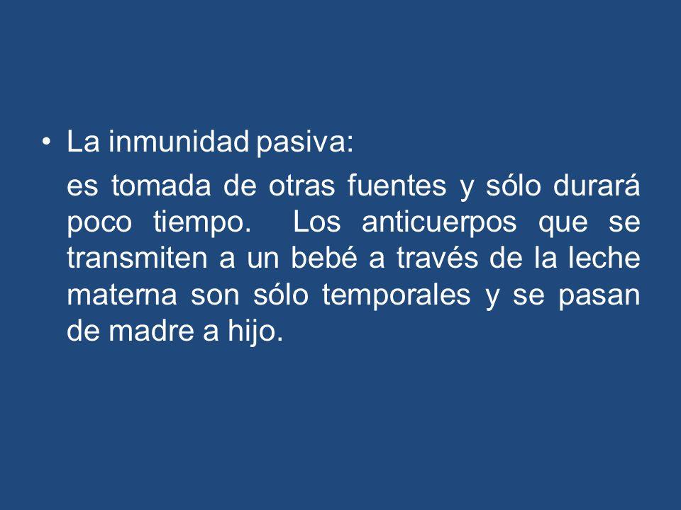 La inmunidad pasiva: