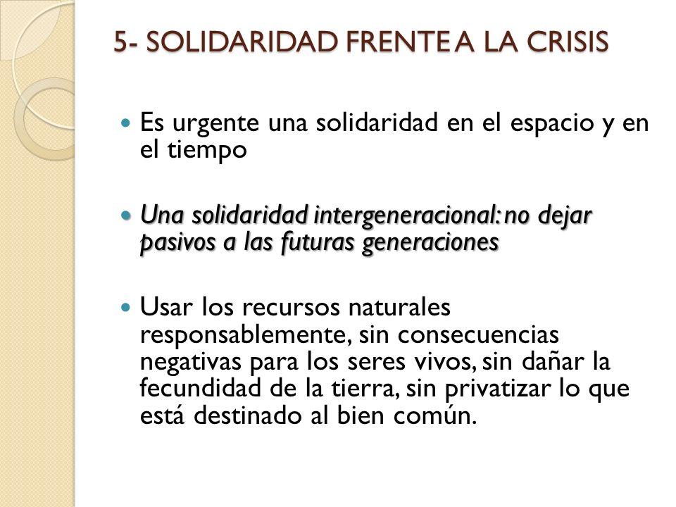 5- SOLIDARIDAD FRENTE A LA CRISIS