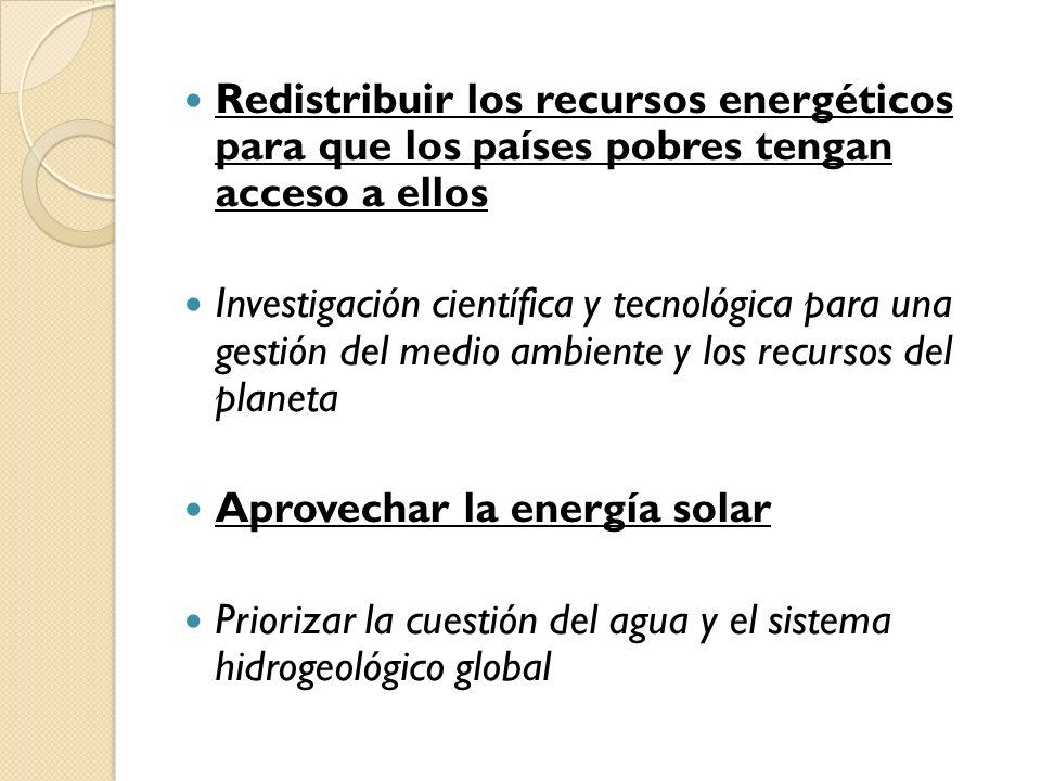 Redistribuir los recursos energéticos para que los países pobres tengan acceso a ellos