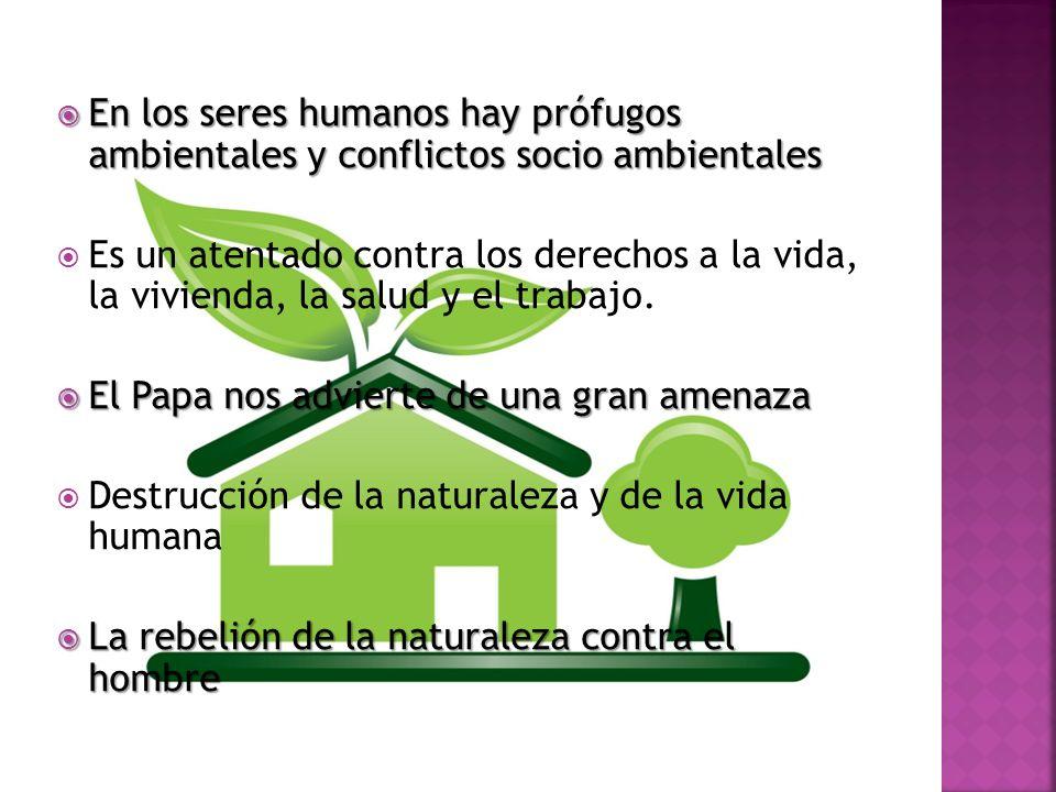 En los seres humanos hay prófugos ambientales y conflictos socio ambientales
