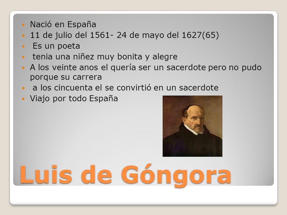 Luis de Góngora Nació en España
