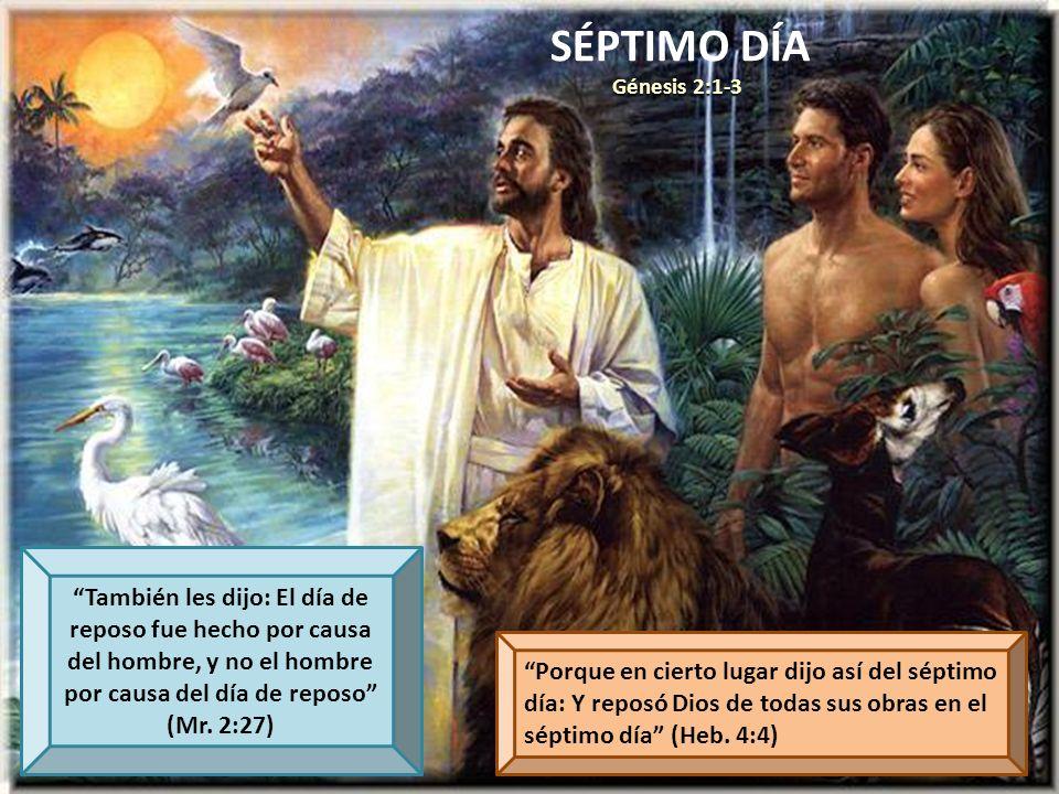 SÉPTIMO DÍA Génesis 2:1-3.