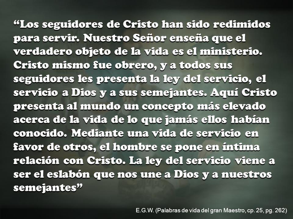Los seguidores de Cristo han sido redimidos para servir