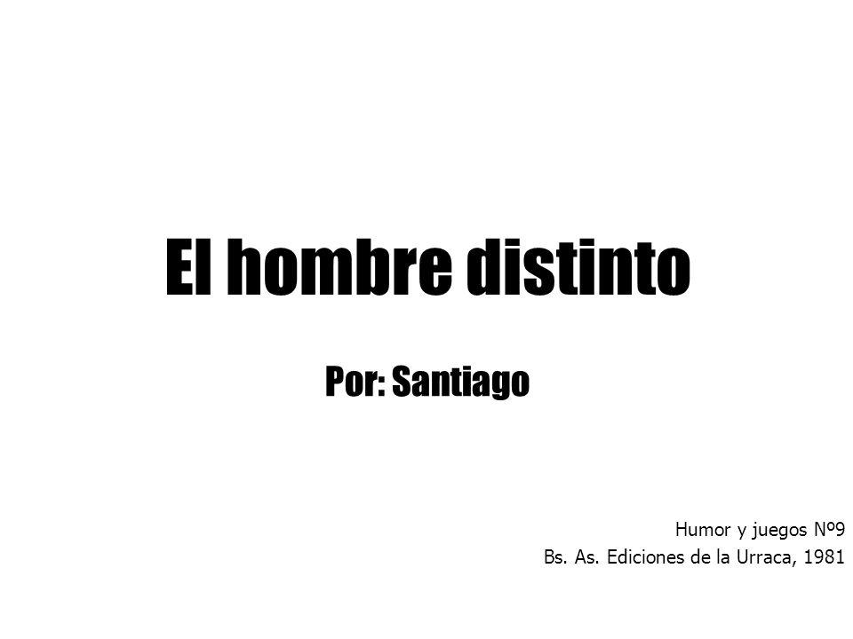 Por: Santiago Humor y juegos Nº9 Bs. As. Ediciones de la Urraca, 1981