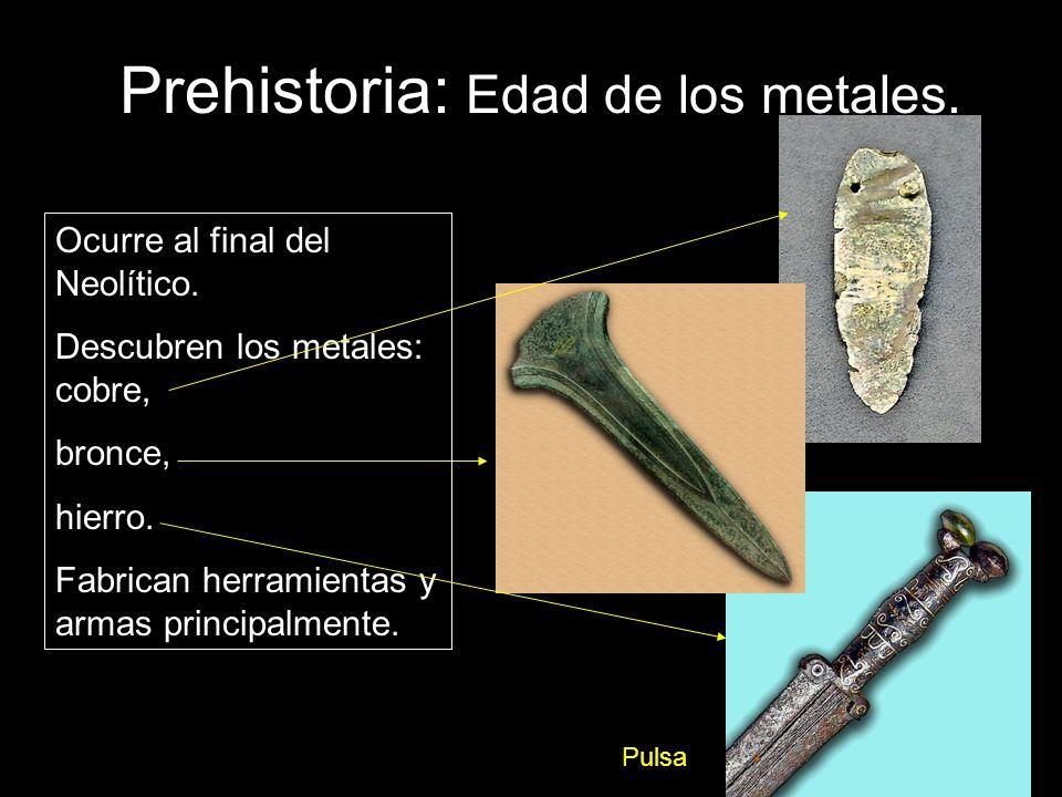 Prehistoria: Edad de los metales.