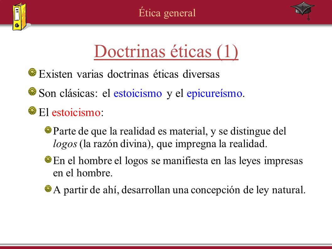 Doctrinas éticas (1) Existen varias doctrinas éticas diversas