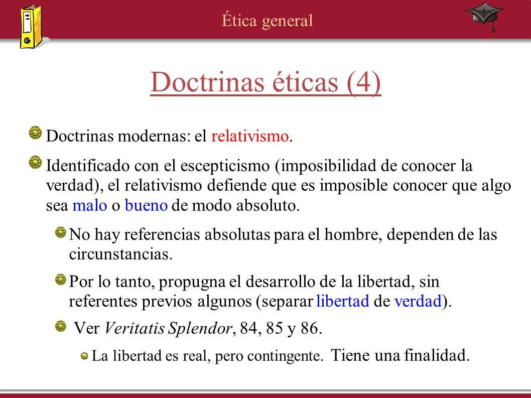 Doctrinas éticas (4) Doctrinas modernas: el relativismo.
