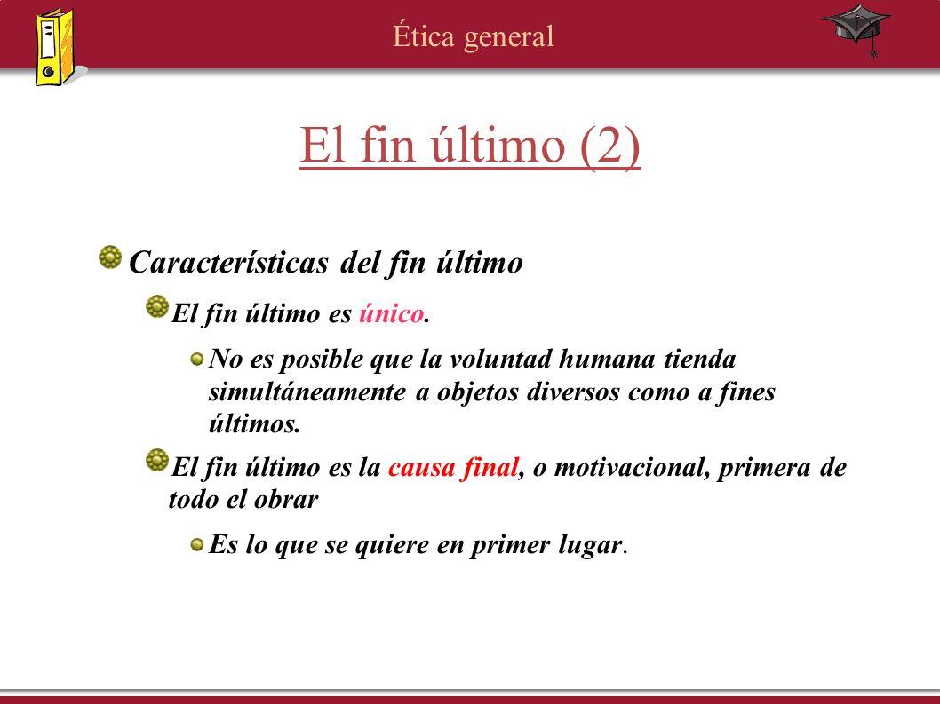 El fin último (2) Características del fin último