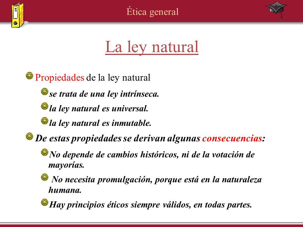 La ley natural Propiedades de la ley natural