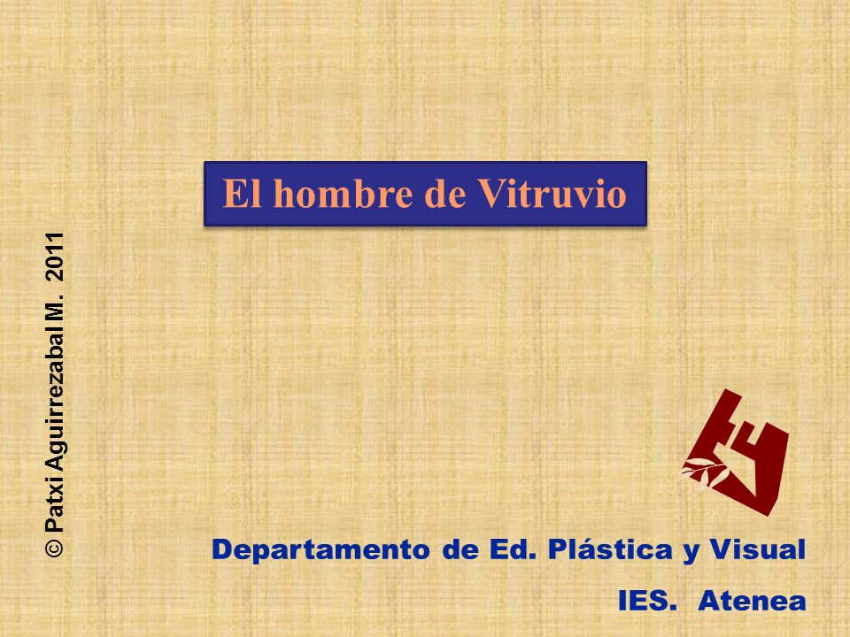 El hombre de Vitruvio Departamento de Ed. Plástica y Visual