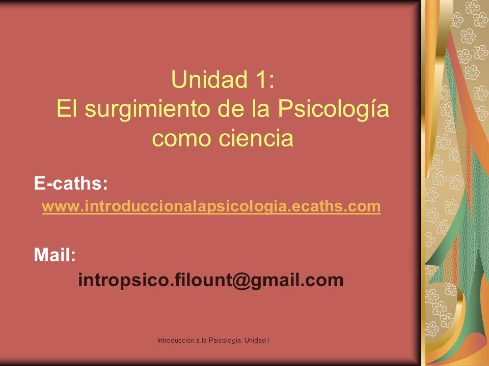 Unidad 1: El surgimiento de la Psicología como ciencia
