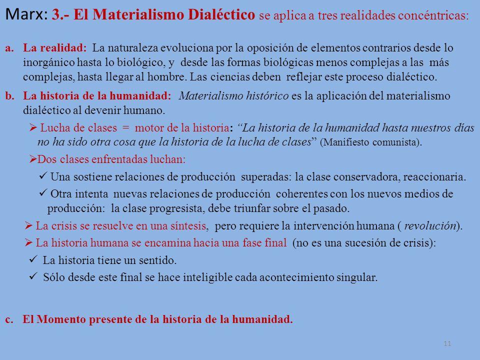 Marx: 3.- El Materialismo Dialéctico se aplica a tres realidades concéntricas: