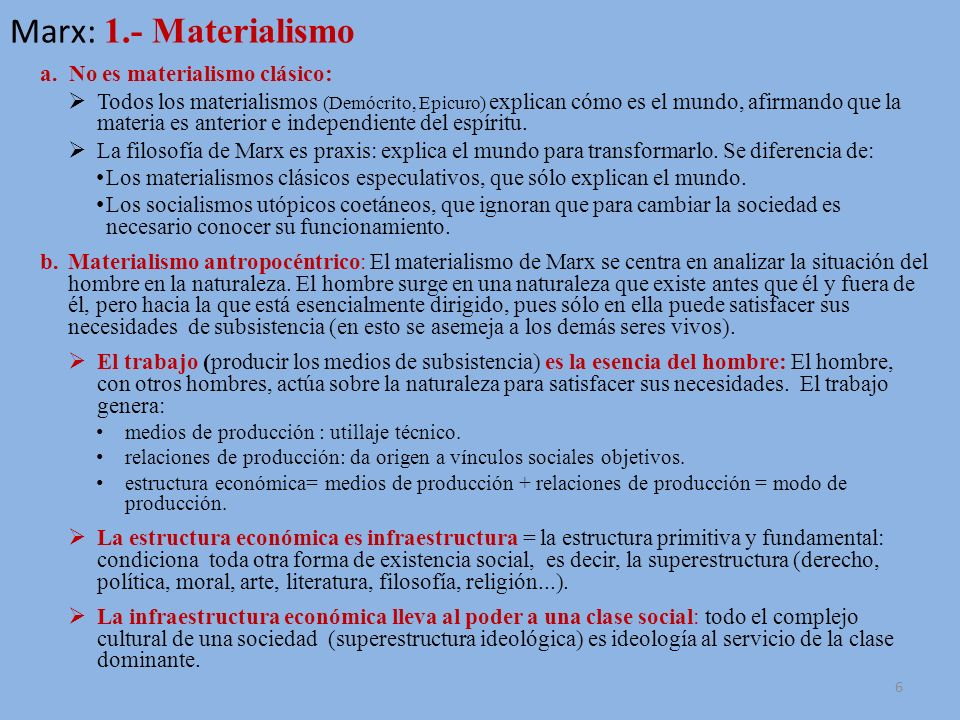 Marx: 1.- Materialismo No es materialismo clásico: