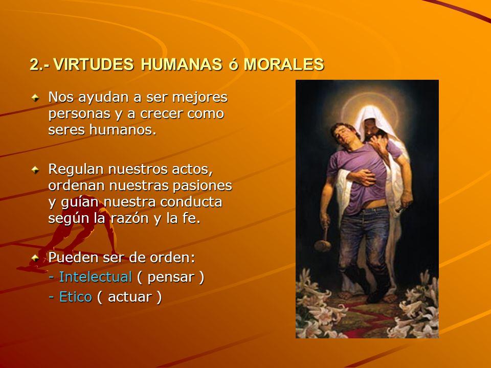 2.- VIRTUDES HUMANAS ó MORALES