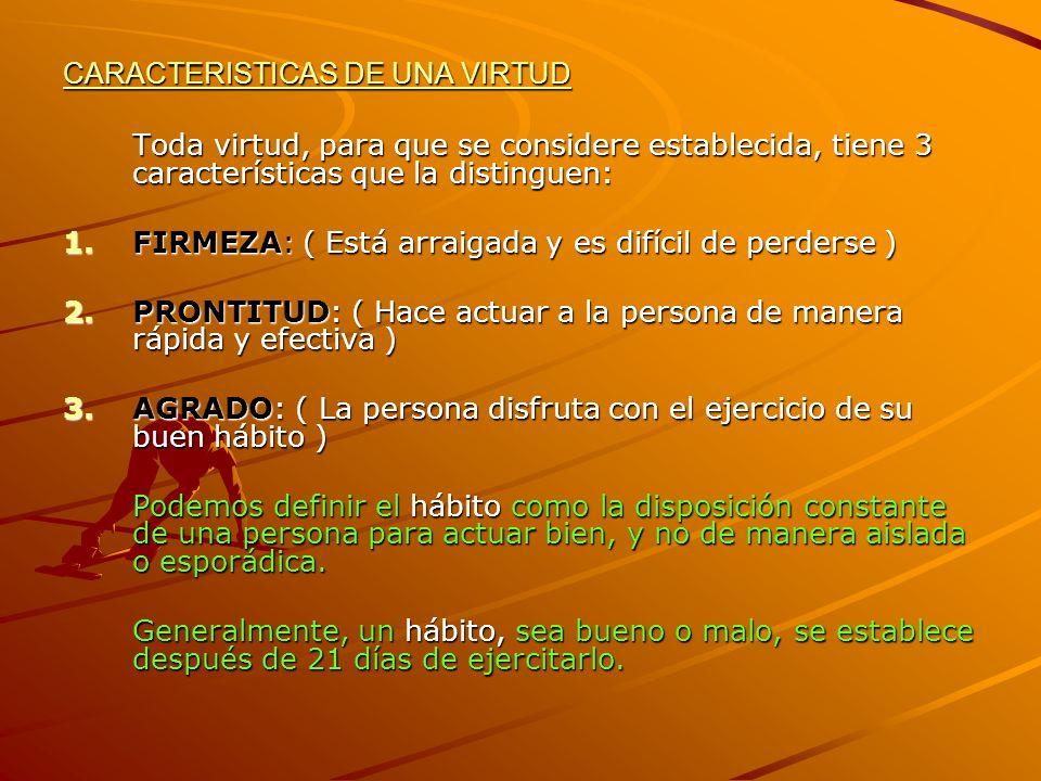 CARACTERISTICAS DE UNA VIRTUD