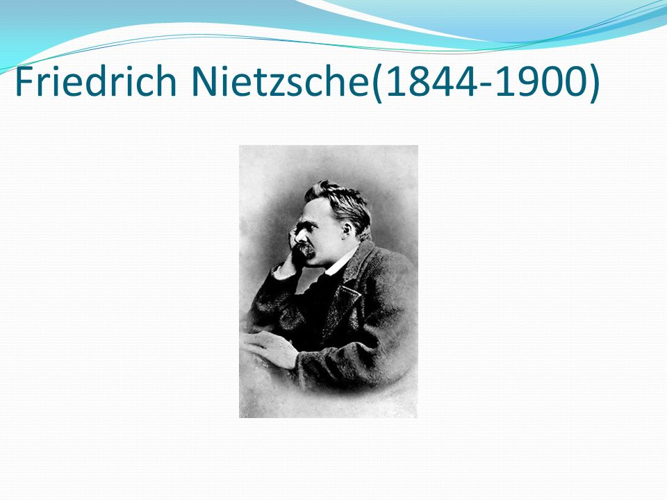 Friedrich Nietzsche(1844-1900)