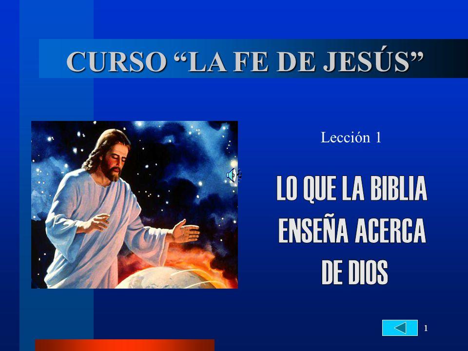 CURSO LA FE DE JESÚS LO QUE LA BIBLIA ENSEÑA ACERCA DE DIOS