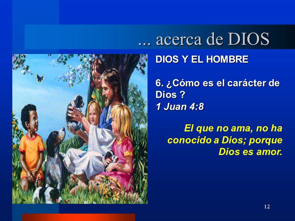 ... acerca de DIOS DIOS Y EL HOMBRE 6. ¿Cómo es el carácter de Dios