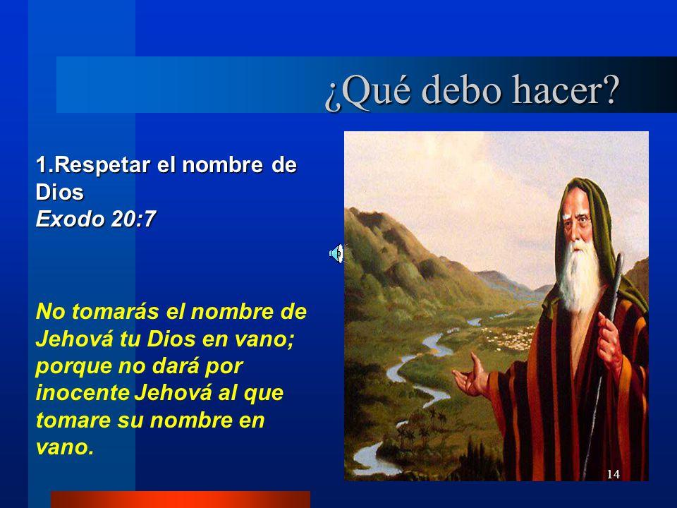 ¿Qué debo hacer Respetar el nombre de Dios Exodo 20:7