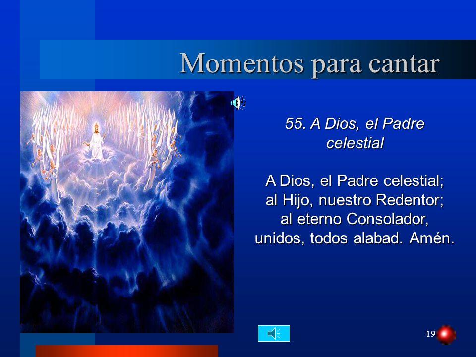 Momentos para cantar 55. A Dios, el Padre celestial