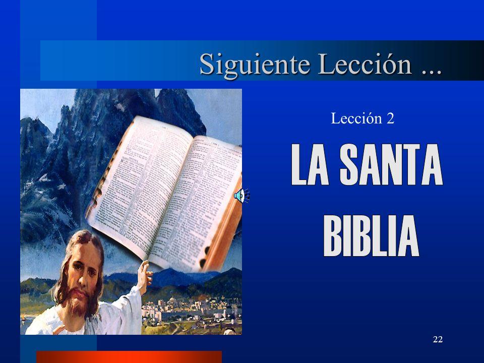 Siguiente Lección ... Lección 2 LA SANTA BIBLIA