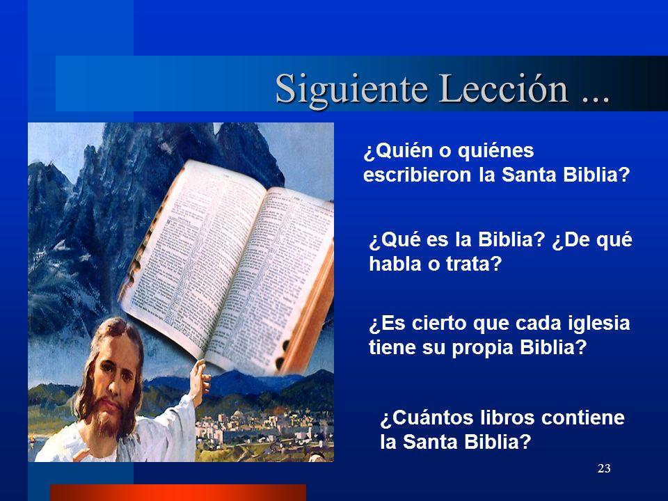 Siguiente Lección ... ¿Quién o quiénes escribieron la Santa Biblia