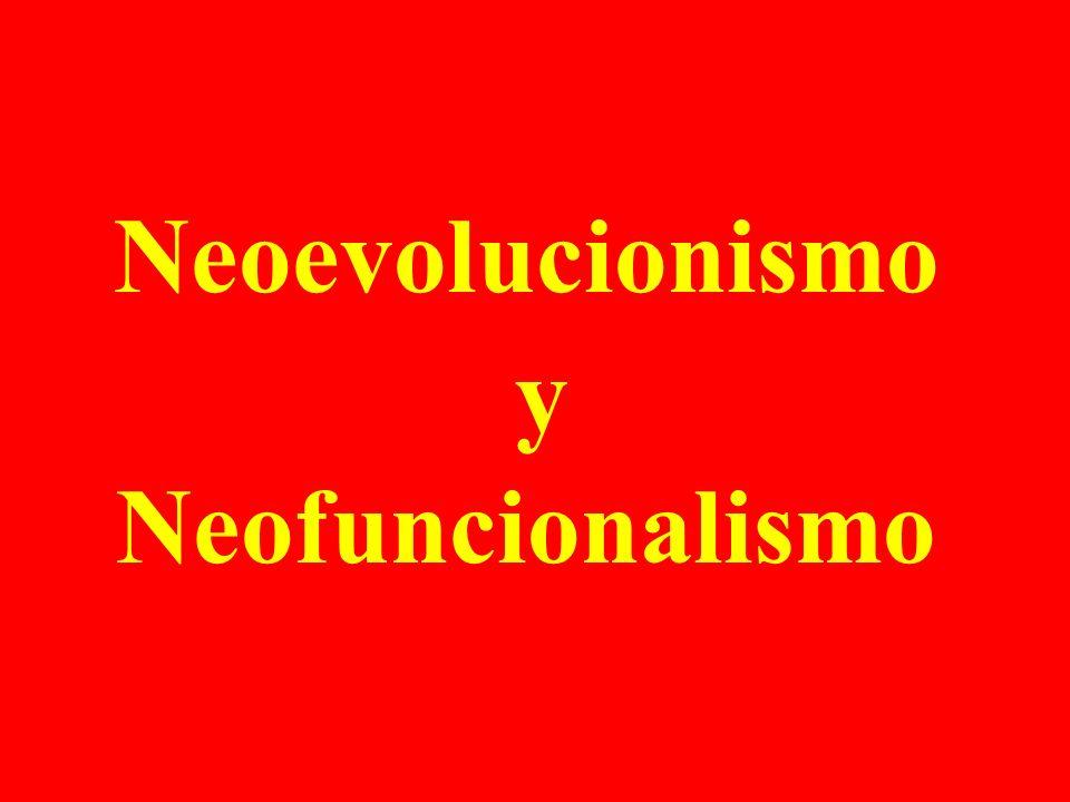 Neoevolucionismo y Neofuncionalismo
