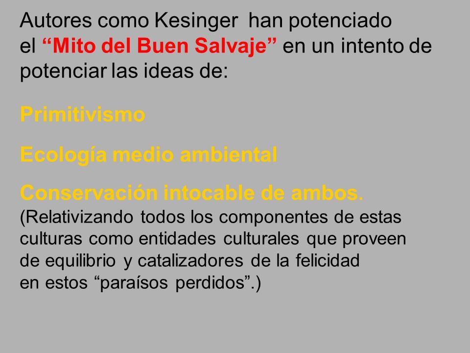 Autores como Kesinger han potenciado