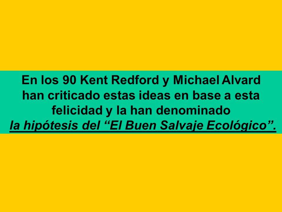 En los 90 Kent Redford y Michael Alvard