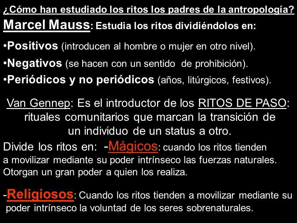 Marcel Mauss: Estudia los ritos dividiéndolos en: